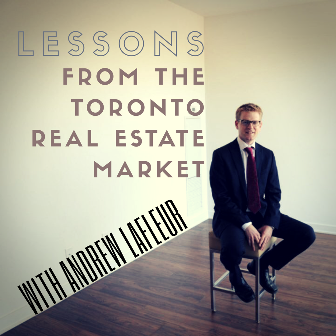 Toronto Real Estate Market with Andrew Lafleur