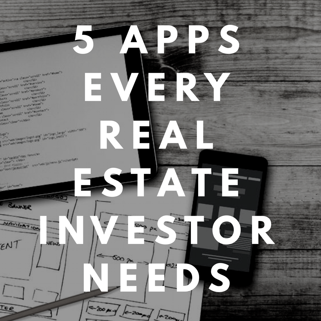 5 Apps Every Real Estate Investor Needs