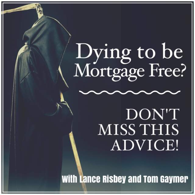 Dying to be Mortgage Free?