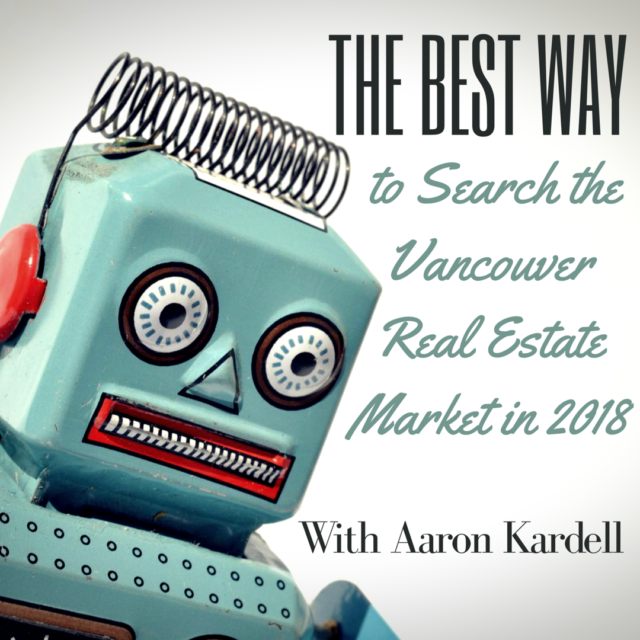 Best Way to Search the Vancouver Real Estate Market in 2018