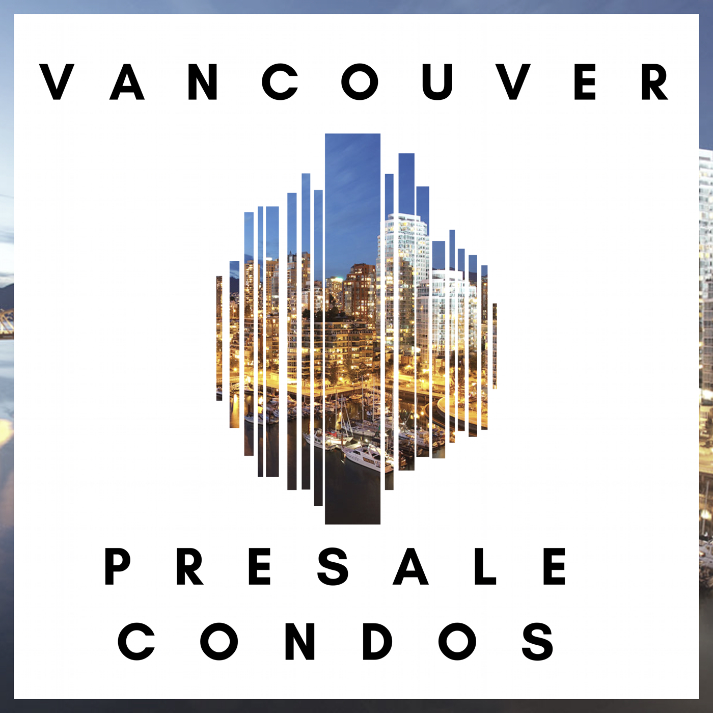 RELEASE: The Vancouver Real Estate Podcast Launches The Vancouver Presale Condos Podcast!