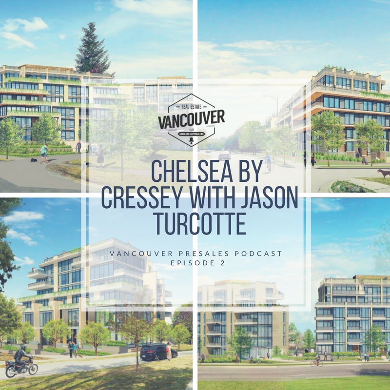 Vancouver Presales Podcast | Episode 2 | Chelsea by Cressey