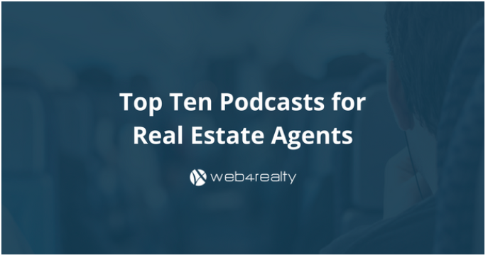 Top Ten Podcasts For Real Estate Agents