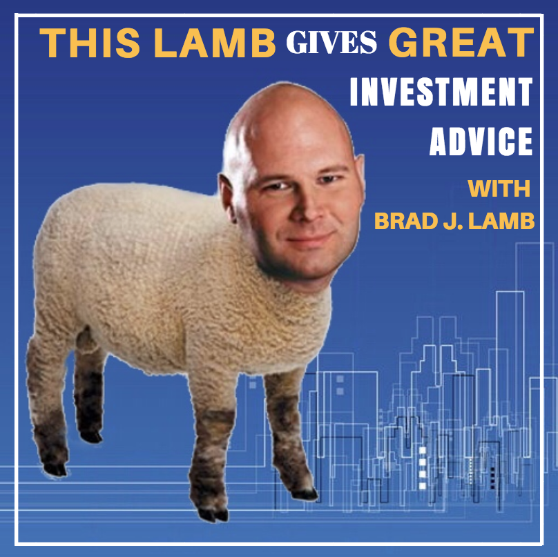This Lamb Gives Great Investment Advice with Brad J. Lamb