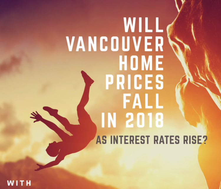 Will Vancouver Home Prices Fall in 2018 as Interest Rates Rise? with Dustan Woodhouse