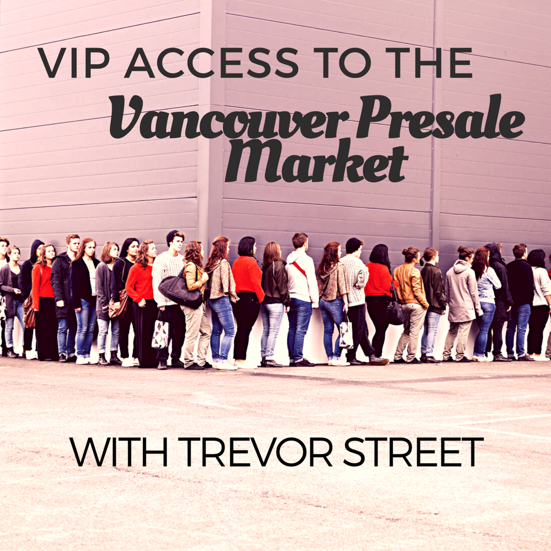 VIP Access To Vancouver Presale Condos With Trevor Street