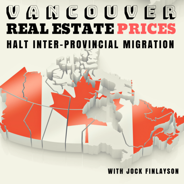 Vancouver Real Estate Prices Halt Inter-Provincial Migration with Jock Finlayson