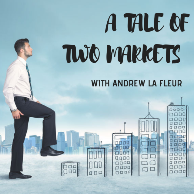 A Tale of Two Markets with Andrew La Fleur