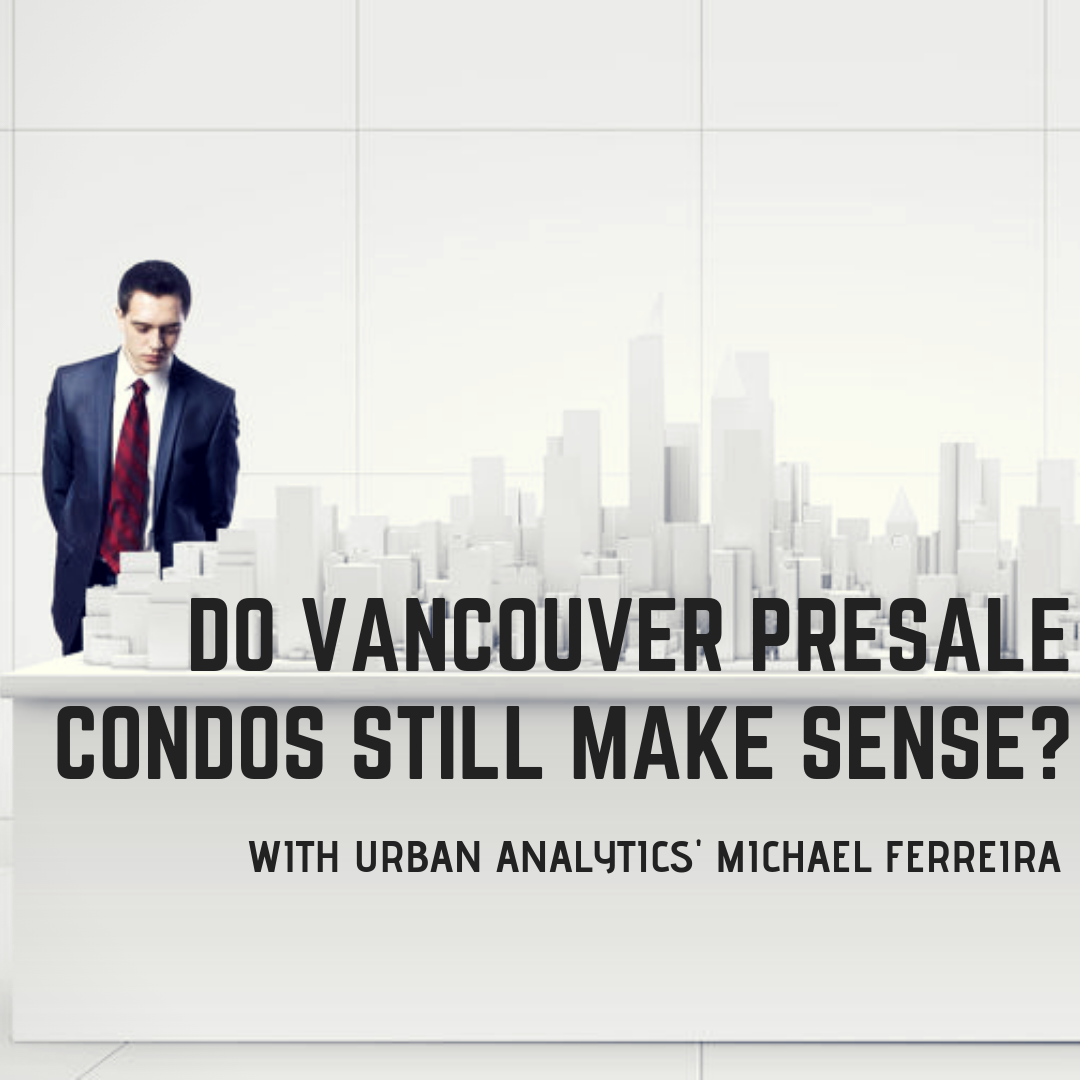 Do Vancouver Presale Condos Still Make Sense