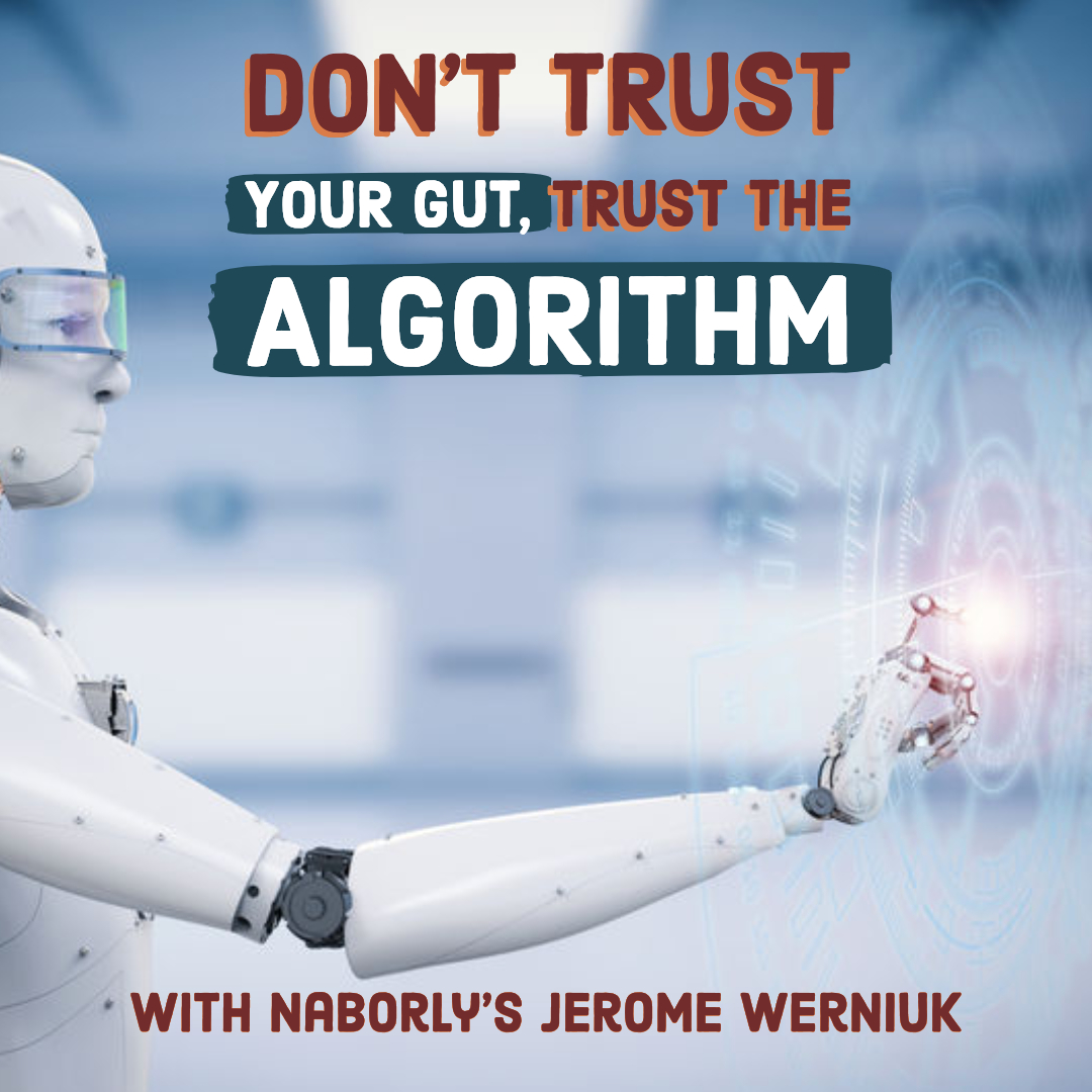 Don't Trust Your Gut, Trust the Algorithm with Naborly's Jerome Werniuk