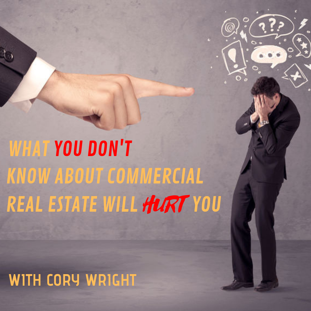 What You Don't Know About Commercial Real Estate Will Hurt You