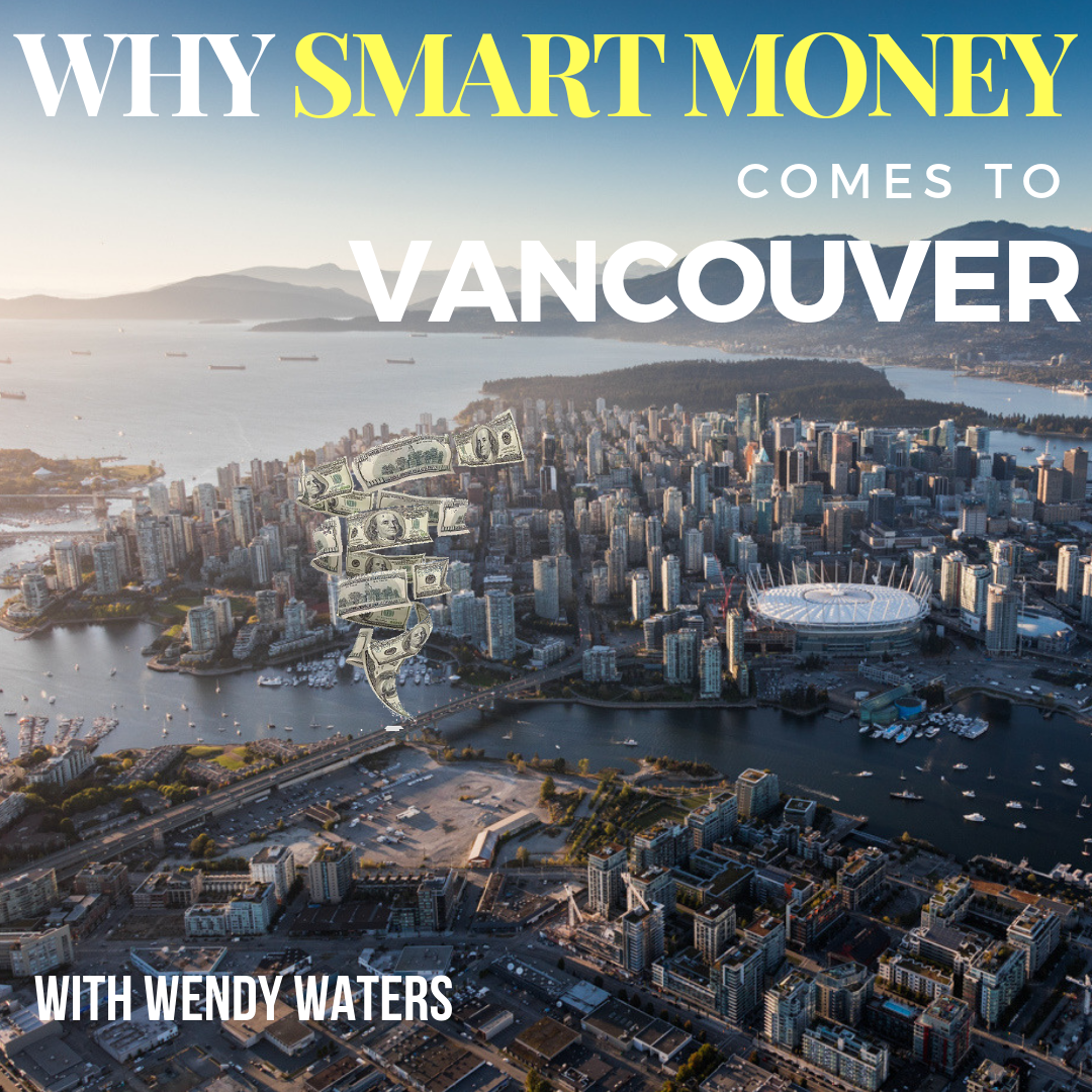 Why Smart Money Comes to Vancouver