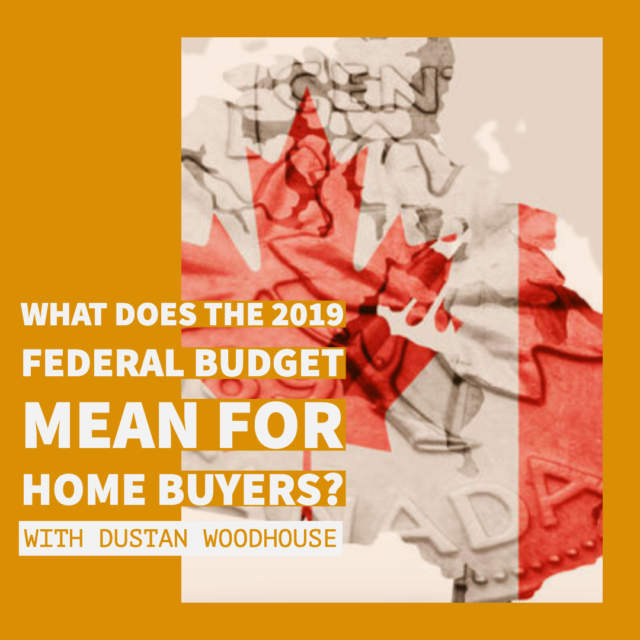What Does the 2019 Federal Budget Mean for Home Buyers?