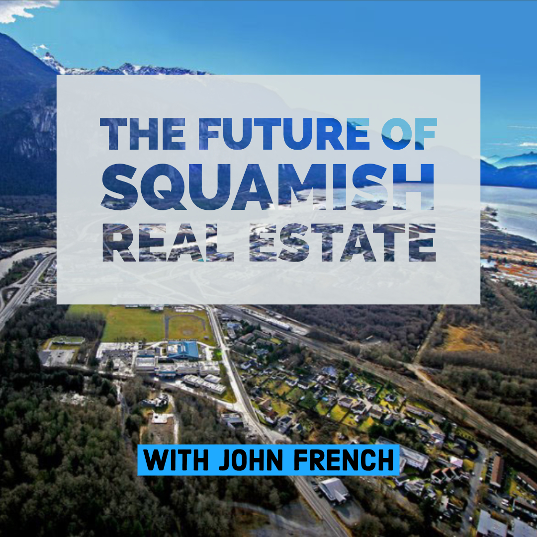 The Future of Squamish Real Estate with John French