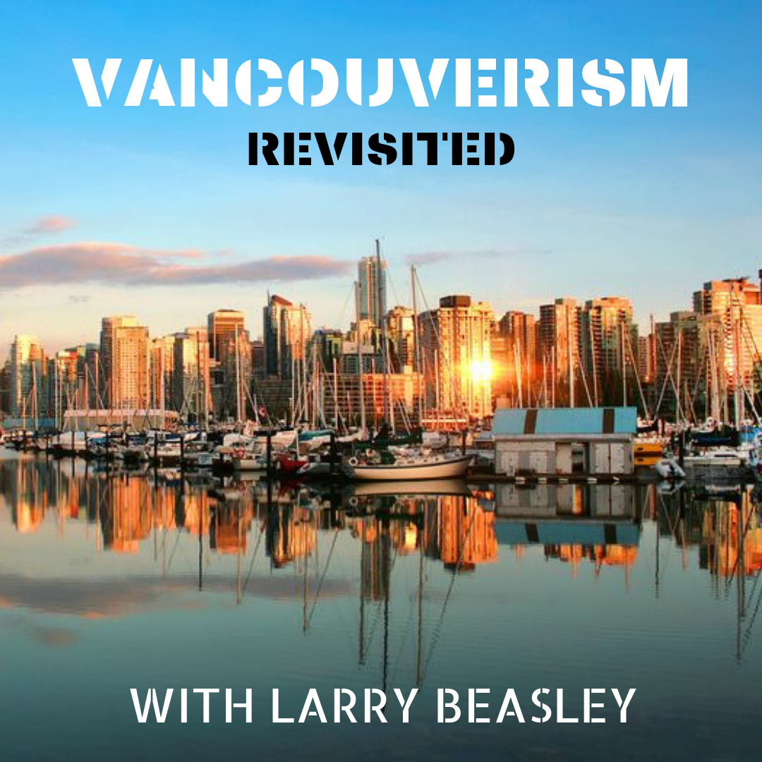 Vancouverism Revisited with Larry Beasley