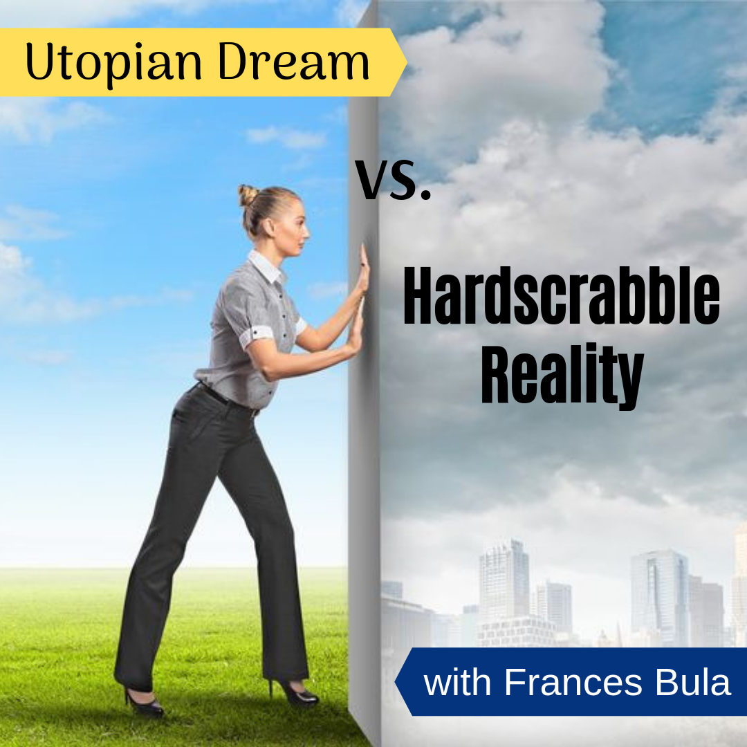 Utopian Dream vs. hardscrabble reality with Frances Bula